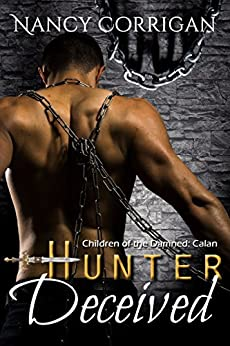 Hunter Deceived: Children of the Damned: Calan (Wild Hunt Book 2) by [Corrigan, Nancy]