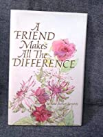 Friend Makes All the Difference