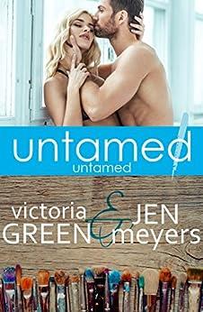 Untamed 1: Untamed by [Green, Victoria, Meyers, Jen]