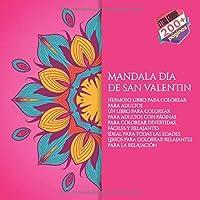 Mandala dia de san valentin Hermoso libro para colorear para adultos - Un libro para colorear para adultos con páginas para colorear divertidas, fáciles y relajantes - Ideal para todas las edades - Libros para colorear relajantes para la relajación