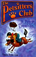 Pony Trouble (Petsitters Club)
