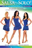 Salsa...Solo! - with Yesenia Adame: Beginner salsa dancing instruction, Salsa how-to, Salsa dance combinations, Footwork [DVD] [ALL REGIONS] [NTSC] [WIDESCREEN] by Yesenia Adame