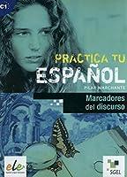 Practica: Marcadores Del Discurso (Practica tu Espanol)
