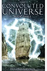The Convoluted Universe, Book 3 by Dolores Cannon(2008-02-10) -