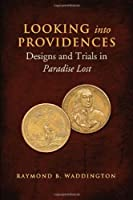 Looking into Providences: Designs and Trials in Pardise Lost