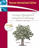 Strategic Management and Competitive Advantage: Concepts and Cases: International Edition