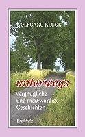 UNTERWEGS - vergnuegliche und merkwuerdige Geschichten