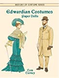 Edwardian Costumes Paper Dolls (History of Costume)