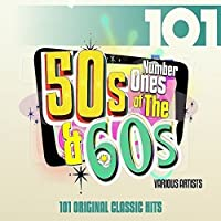 101 - Number Ones Of The 50s & 60s