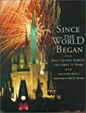 Since the World Began: Walt Disney World The First 25 Years