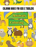 Coloring Book For Kids & Toddler Animals Coloring: Kids Coloring Books Animal Coloring Book: For Kids Aged 3-8 : Perfect Girls Kids Coloring Books Animal Coloring Book: For Kids Aged 3-8 Enhanced your kids activity with this
