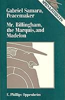Gabriel Samara Peacemaker: Mr. Billingham, the Marquis, and Madelon