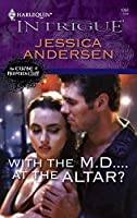 With The M.D.At The Altar? (Harlequin Intrigue)