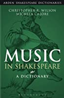 Music in Shakespeare: A Dictionary (Arden Shakespeare Dictionary)
