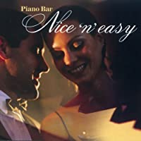 Piano Bar: Nice 'n' Easy