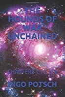 THE HOUNDS OF WAR UNCHAINED: CHAPTERS I TO XIX