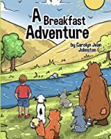 A Breakfast Adventure: A Breakfast Adventure Is a Picture Book for Children about a Boy's Adventure in a Forest Where He Befriends Several Animals That Tag Along and Lead.