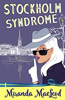 Stockholm Syndrome (Americans Abroad Book 3) by [MacLeod, Miranda]