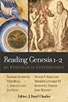 Reading Genesis 1-2: An Evangelical Conversation by Unknown(2013-06-01)