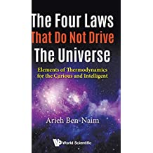 The Four Laws That Do Not Drive The Universe: Elements of Thermodynamics for the Curious and Intelligent
