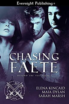 Chasing Faete (Beyond the Veil Book 1) by [Marsh, Sarah, Kincaid, Elena, Dylan, Maia]