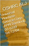 Universal Maritime Service Corp. APM Terminal; 03-039904/12/04 (English Edition)
