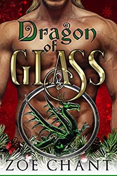 Dragon of Glass (Fae Shifter Knights Book 1) by [Chant, Zoe]