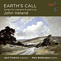 Ireland: Earth's Call [April Fredrick, Mark Bebbington] [Somm: SOMMCD 0137] by April Fredrick