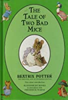 The Tale of Two Bad Mice (The original Peter Rabbit books)