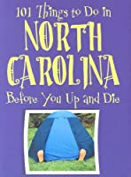 101 Things to Do in North Carolina Before You Up and Die