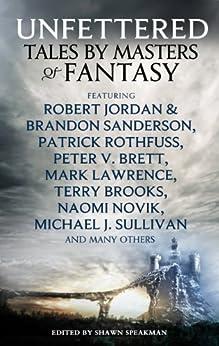 Unfettered: Tales by Masters of Fantasy (Dark-Hunter World) by [Speakman, Shawn]
