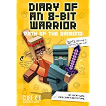 Diary of an 8-Bit Warrior: Path of the Diamond (Book 4): An Unofficial Minecraft Adventure
