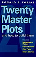 Twenty Master Plots: and How to Build Them