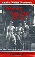 Women, War, and Work: The Impact of World War I on Women Workers in the United States (Cornell Paperbacks)
