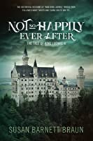 Not So Happily Ever After: The Tale of Ludwig II