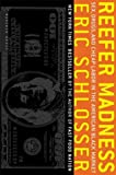 Reefer Madness: Sex, Drugs, and Cheap Labor in the American Black Market