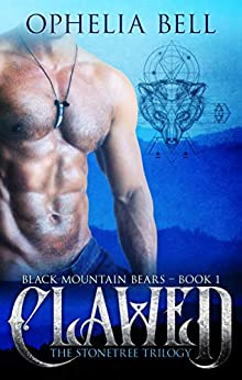 Clawed: The Stonetree Trilogy (Black Mountain Bears Book 1) by [Bell, Ophelia]