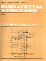 Reading Architectural Working Drawings, Vol II.: Commercial Construction (3rd Edition)