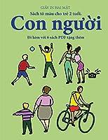 Sách tô màu cho trẻ 2 tuổi. (Con người): Cuốn sách này có 40 trang tô màu với các đường kẻ to đậm hơn nhằm giảm việc nản chí và cải thiện sự tự tin. Cuốn sách này sẽ hỗ trợ tr