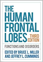 The Human Frontal Lobes: Functions and Disorders (Science and Practice of Neuropsychology)