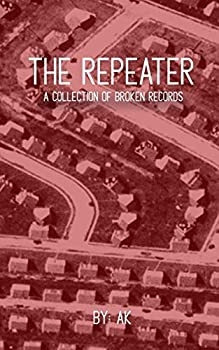 The Repeater: A Collection of Broken Records