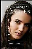 Las creencias de Ayel?n (Spanish Edition) [並行輸入品]