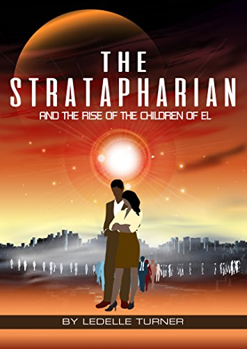 The Stratapharian: And The Rise of The Children of El eBook: Ledelle
