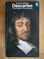 Descartes: The Project of Pure Enquiry (Pelican S.)