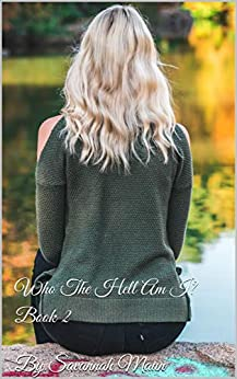 Who The Hell Am I?: Book 2 by [Maun, Savannah]