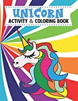 Unicorn Activity & Coloring Book: Writing And Drawing Prompts | Coloring Sheets | Great For Ages 7 to 10 | Grades 2-5| Story Starters (Unicorn Activity Books)