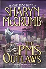 The PMS Outlaws: An Elizabeth MacPherson Novel Kindle Edition