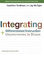 Integrating Differentiated Instruction and Understanding by Design: Connecting Content and Kids (Pearson Teacher Education/ Ascd College Textbook)