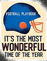 "Football Playbook It's The Most Wonderful Time Of Year: Best Football Play Designer Notebook 8.5"" X 11"" 124 Pages"