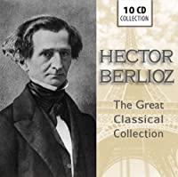 Hector Berlioz: The Great Classical Collection by Various Artists